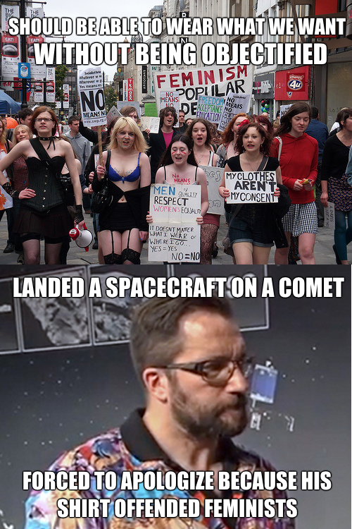 should be able to wear what we want without being objectified, landed a spacecraft on a comet, forced to apologize because his shirt offended feminists