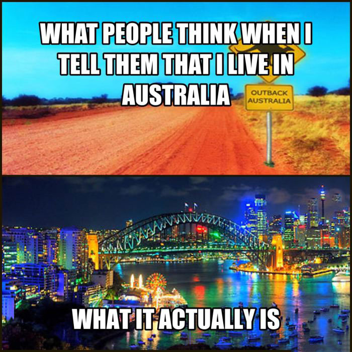 what people think when i tell them that i love in australia, what it actually is, expectation, reality, meme