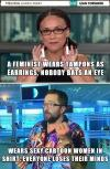 a feminist wears tampons as earrings and nobody bats an eye, wears sexy cartoon women in short and everyone loses their minds
