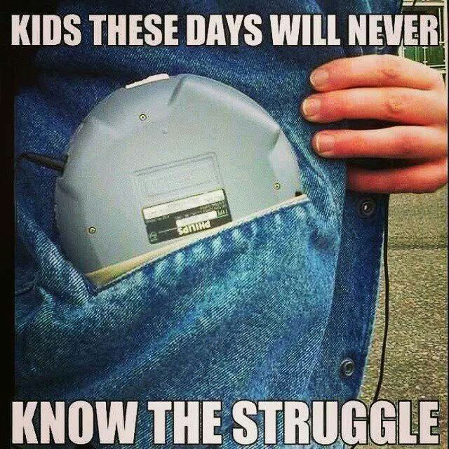 kids these days will never know the struggle, meme
