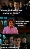 why is the ravenclaw symbol an eagle, what other animal would you want it to be?, oh i don't know maybe a raven?