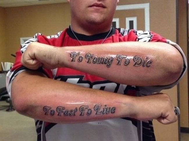 to young to die, to fast to live, tattoo fail, spelling