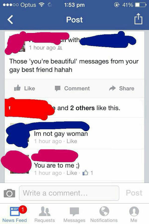 those you're beautiful messages from your gay best friend hahah, i'm not gay woman, you are to me, friendzone, gayzone