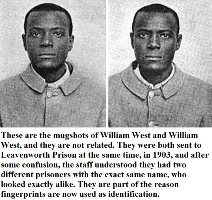 these are the mugshots of william west and william west, and they are not related, they were both sent to leavenworth prison at the same time in 1903, they are part of the reason fingerprints are now used as identification