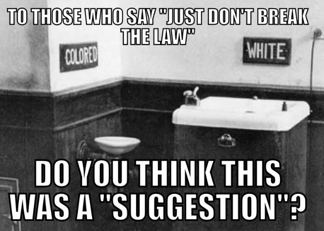 to those who say just don't break the law, do you think this was a suggestion, segregation, coloured, white