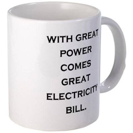 with great power comes great electricity bill, coffee mug