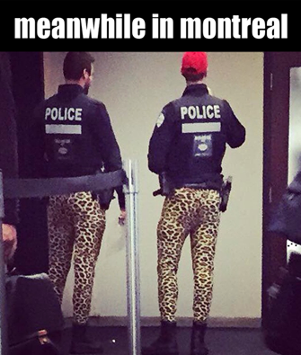 meanwhile in montreal, police wearing leopard print pants