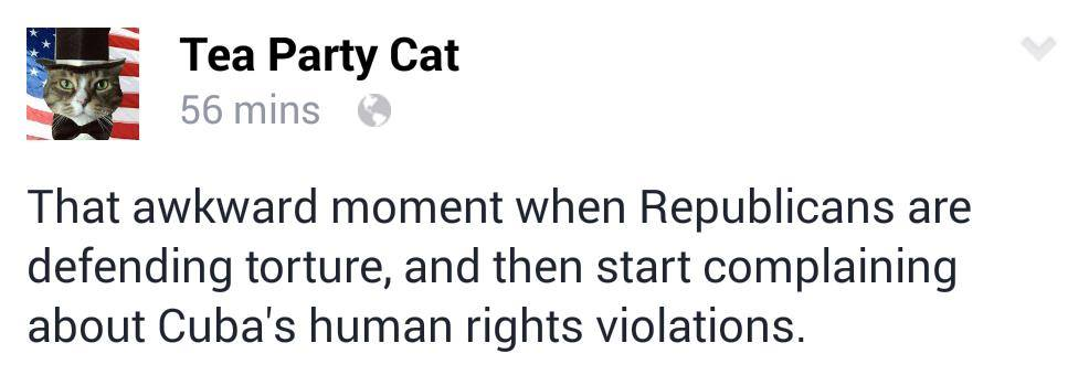 that awkward moment when republicans are defending torture, and then start complaining about cuba's human rights violations