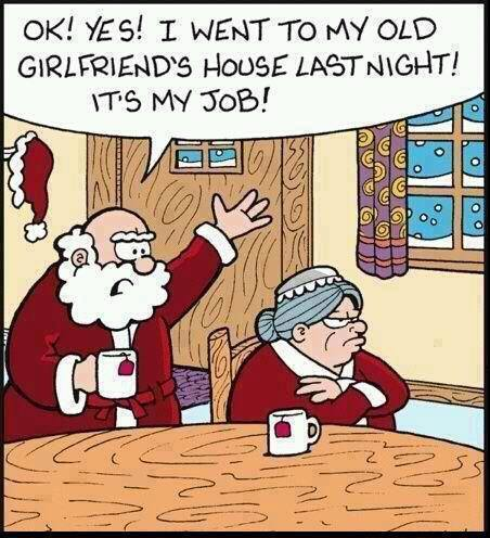 ok yes i went to my old girlfriend's house last night, it's my job, santa claus in trouble with mrs claus, christmas comic