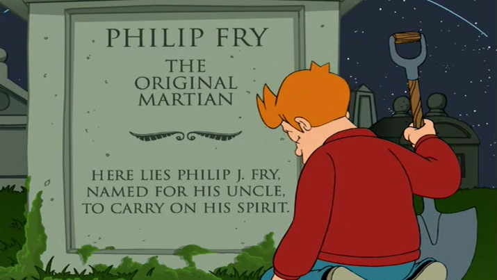 philip fry, the original martian, here lies philip j. fry, named for his uncle to carry on his spirit, love, feels, futurama