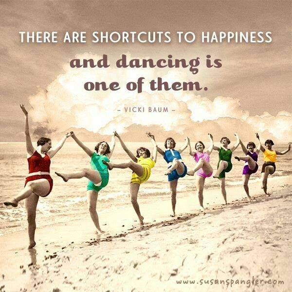 there are shortcuts to happiness and dancing is one of them