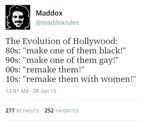 the evolution of hollywood, make one of them black, make one of them gay, remake them, remake them with women, twitter