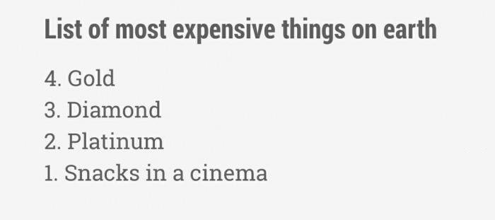 list of most expensive things on earth, gold, diamond, platinum, snacks in a cinema