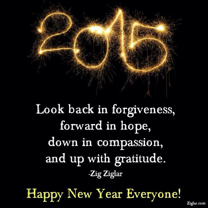 2015 look back in forgiveness, forward in hope, down in compassion and up with gratitude, happy new year