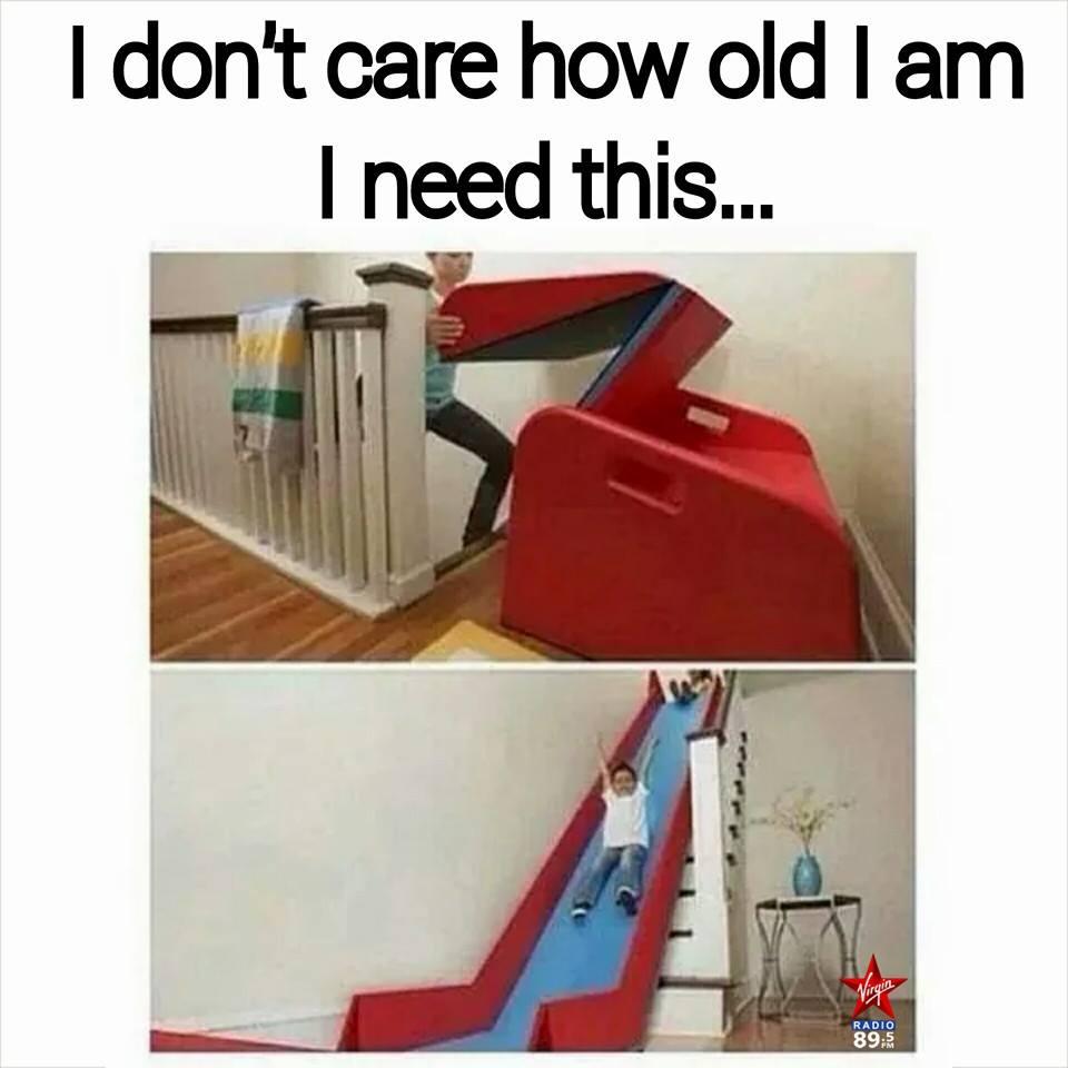 i don't care how old i am, i need this, fold up stairs slide