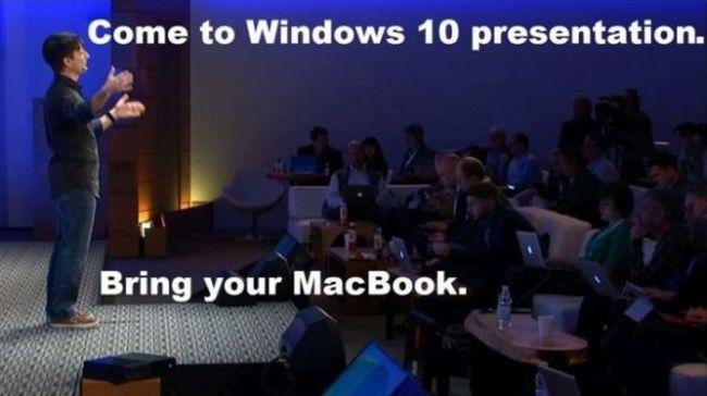 come to windows 10 presentation, bring your macbook