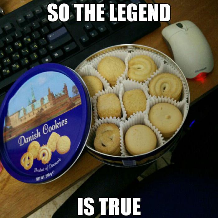 so the legend is true, danish butter cookies, meme