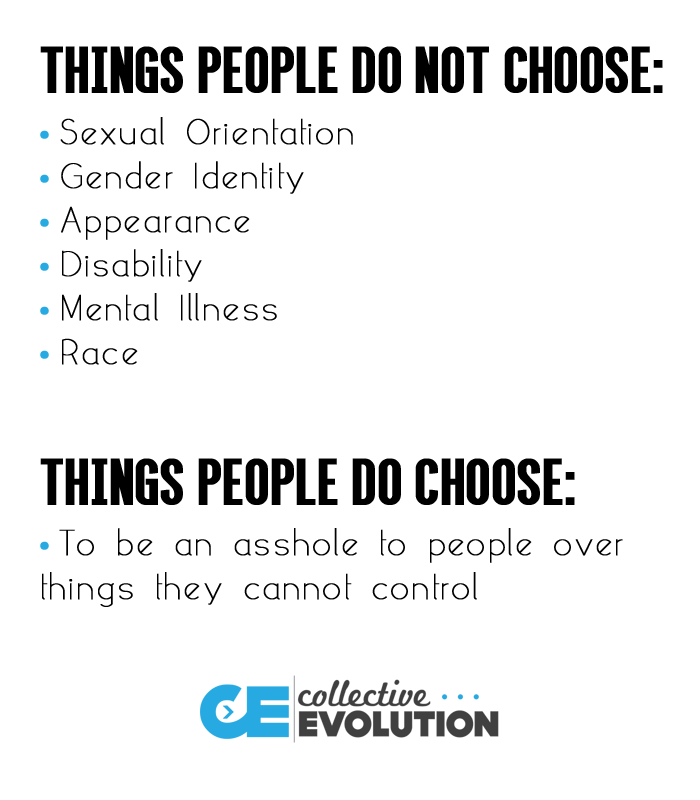 things people do not choose, things people do choose, to be an asshole to people over things they cannot control