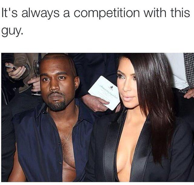 it's always a competition with this guy, kanye west and kim kardashian