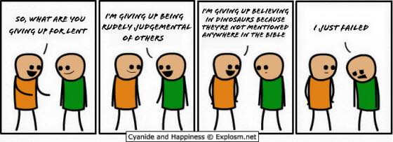 i'm giving up being rudely judgemental of others, i'm giving up believing in dinosaurs because they're not mentioned in the bible, i just failed, cyanide and happiness, comic