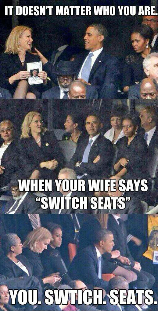 it doesn't matter who you are, when your wife says switch seats, you switch seats