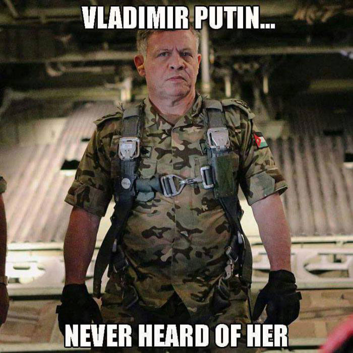 king of jordan personally flies bombing mission on isis after they execute a jordanian pilot, vladamir putin?, never heard of her