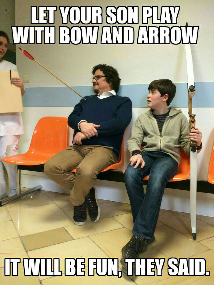 let your son play with bow and arrow they said, it will be fun they said, meme, accident
