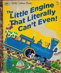 the little engine that literally can't even, children's book hacked, lol