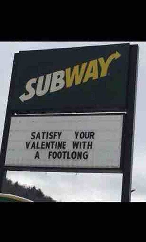 satisfy your valentine with a footlong, subway sign