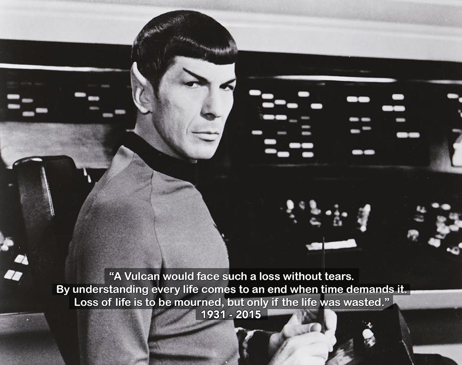 loss of life is to be mourned but only if the life was wasted, rip leonard nimoy, spock
