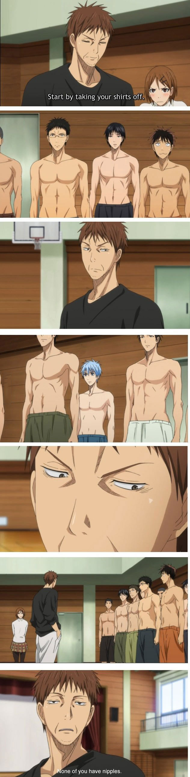 start by taking your shirts off, none of you have nipples, anime logic