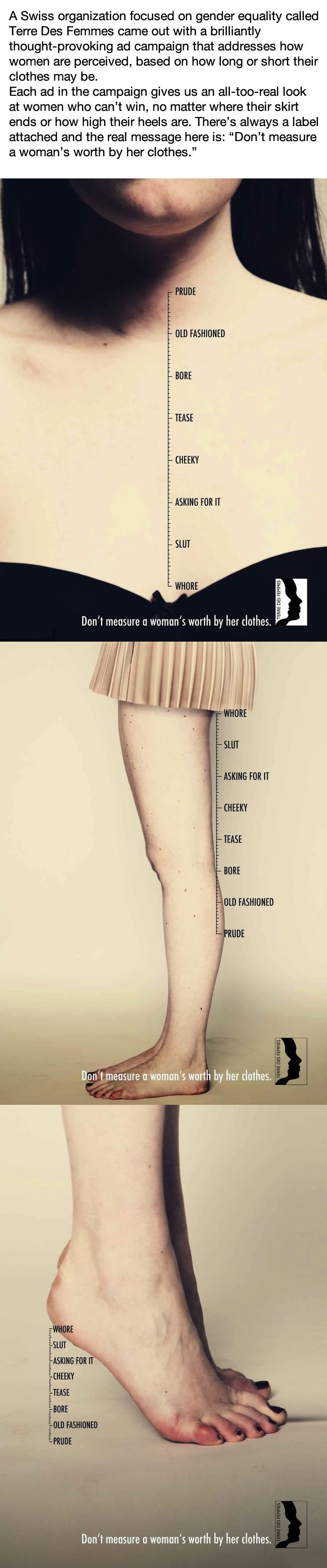 terre des femmes came out with a brilliantly thought-provoking ad campaign that addresses how women perceived based on how long or short their clothes are