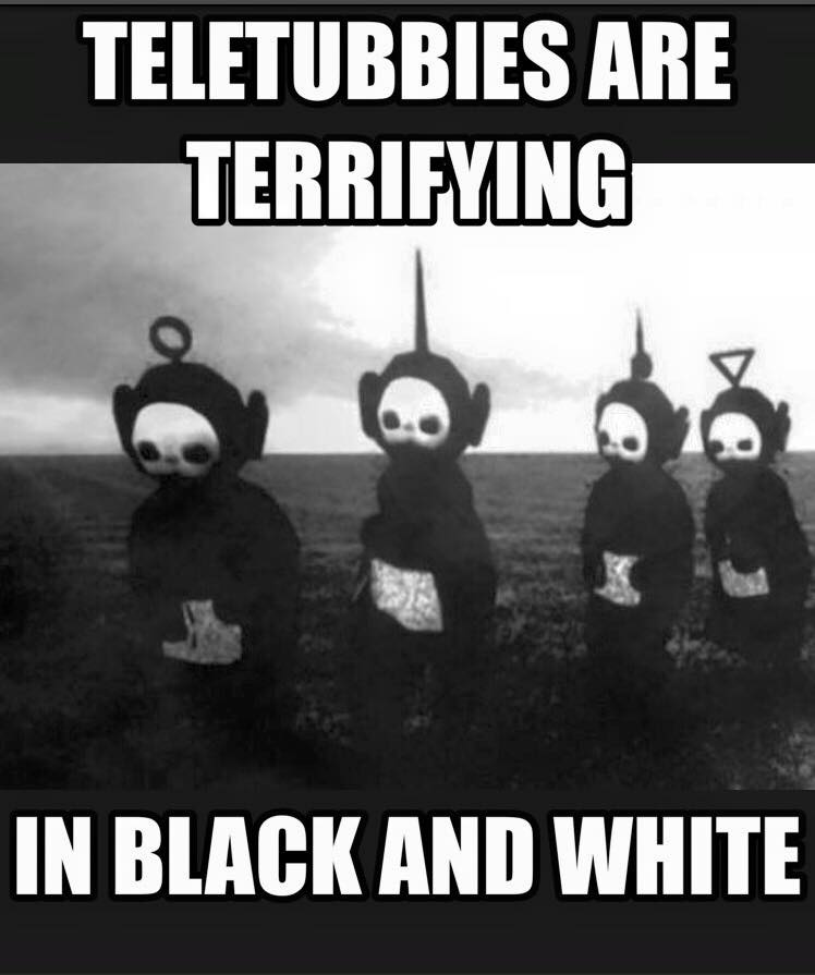 teletubbies are terrifying in black and white