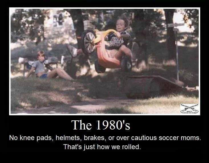 the 1980's, no knee pads helmets brakes or over cautious soccer moms, that's just how we rolled, motivation, kid going off jump with three wheel peddle cart