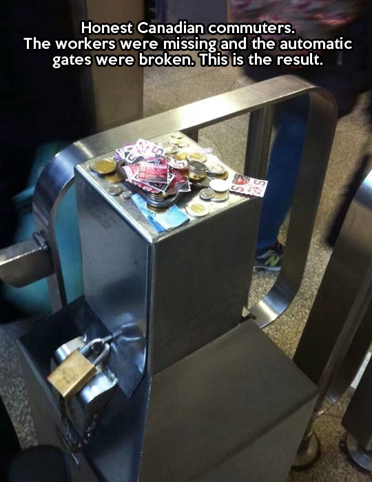 honest canadian commuters, the workers were missing and the automatic gates were broke, this is the result