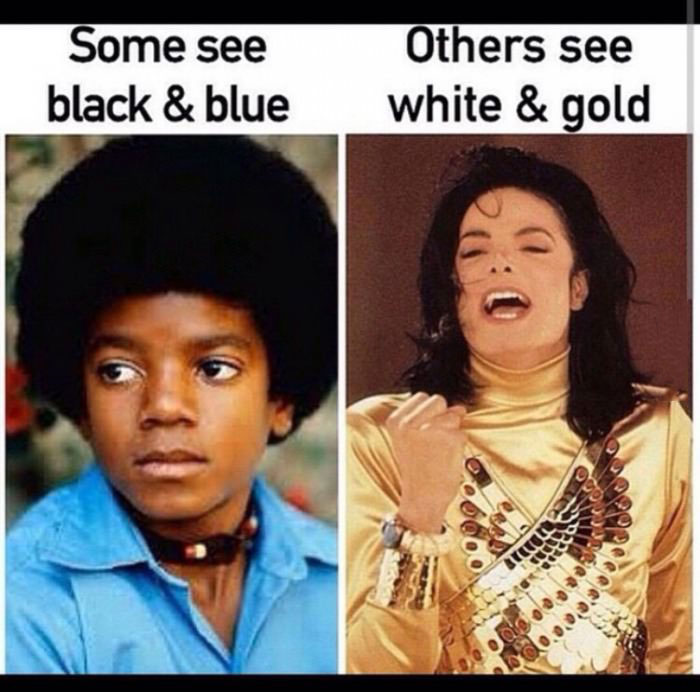 some see black and blue while others see white and gold, michael jackson