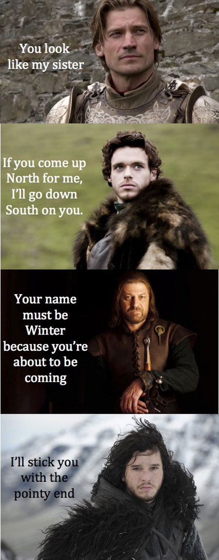 in character game of thrones pick up lines