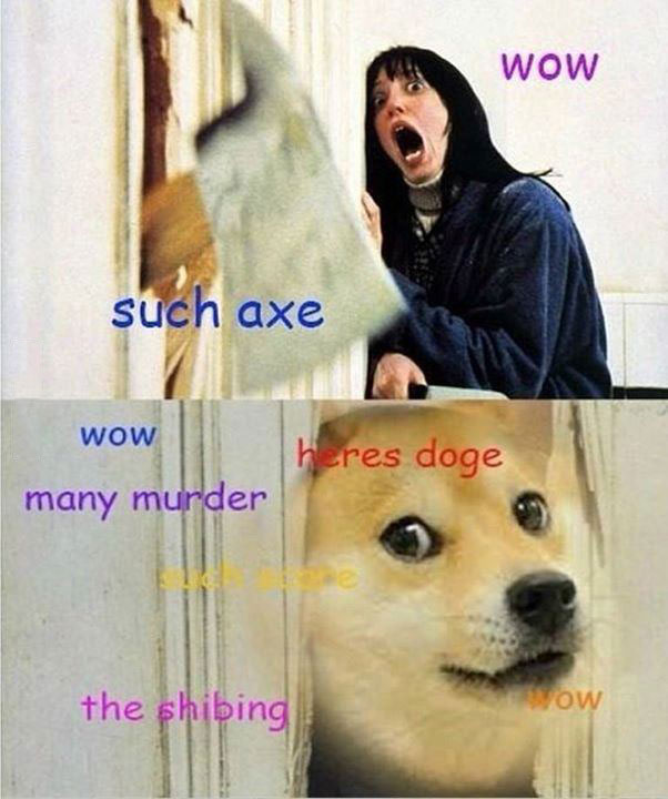 wow, such axe, any murder, heres doge, the shibing
