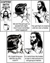coffee with jesus, it's weird how the hooker is now in hell and you're still going to heaven