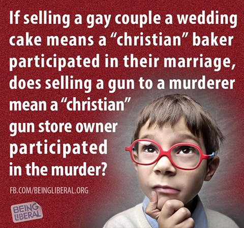 if selling a gay couple a wedding cake means a christian baker participated in their marriage, does selling a gun to a murderer mean a christian gun store owner participated in the murder?