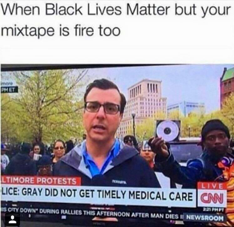 when black lives matter but your mixtape is fire too