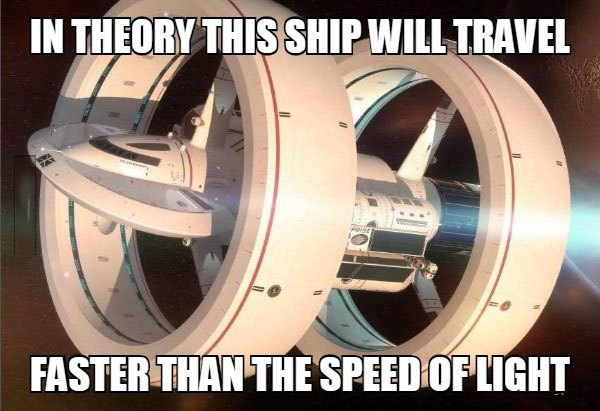 in theory this ship will travel faster than the speed of light, meme