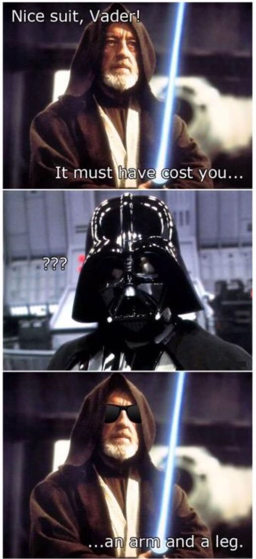 nice suit vader, it most have cost you an arm and a leg