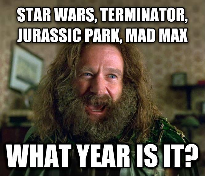 star wars, terminator, jurassic park, mad max, what year is it?, meme