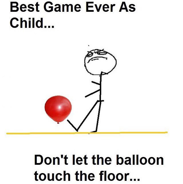 best game ever as a child, don't let the balloon touch the floor