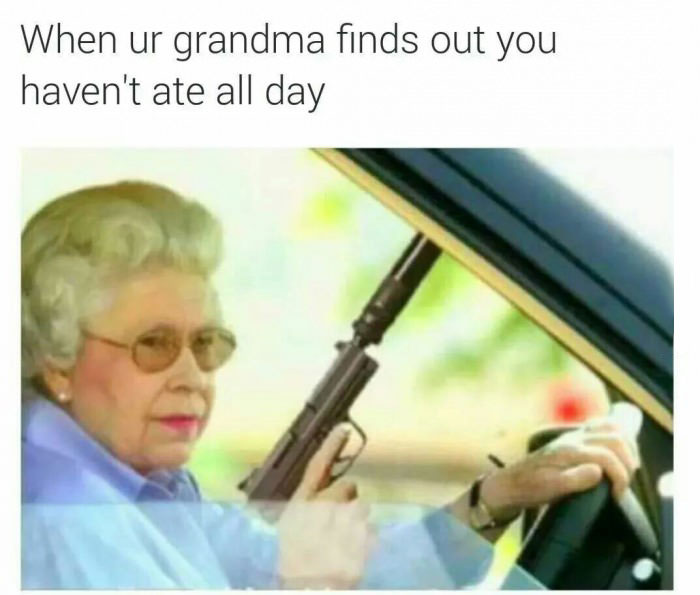 when ur grandma fins our you haven't ate all day, elderly woman with a gun