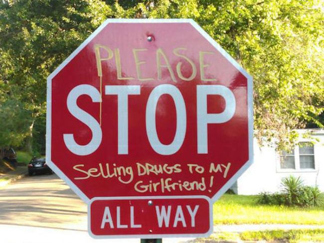 please stop selling drugs to my girlfriend all way