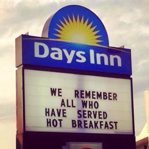 we remember all who have served hot breakfast, days inn, sign