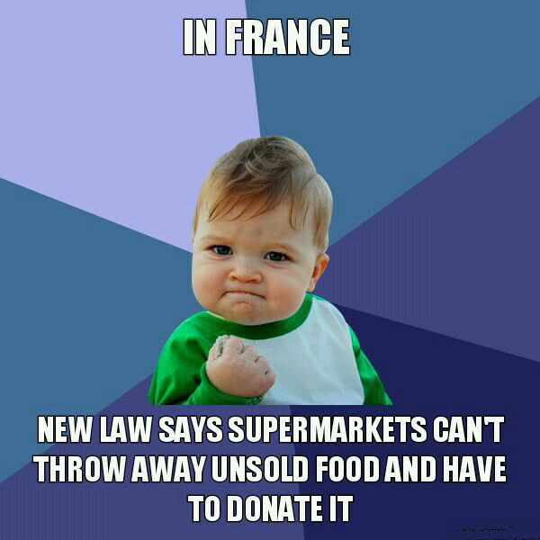 new law says supermarkets can't throw away unsold food and have to donate it, win kid, meme