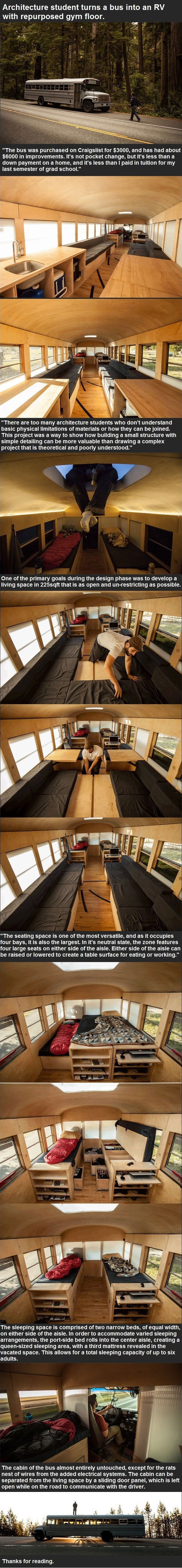 the guy starts with an old school bus and makes somewhere incredible